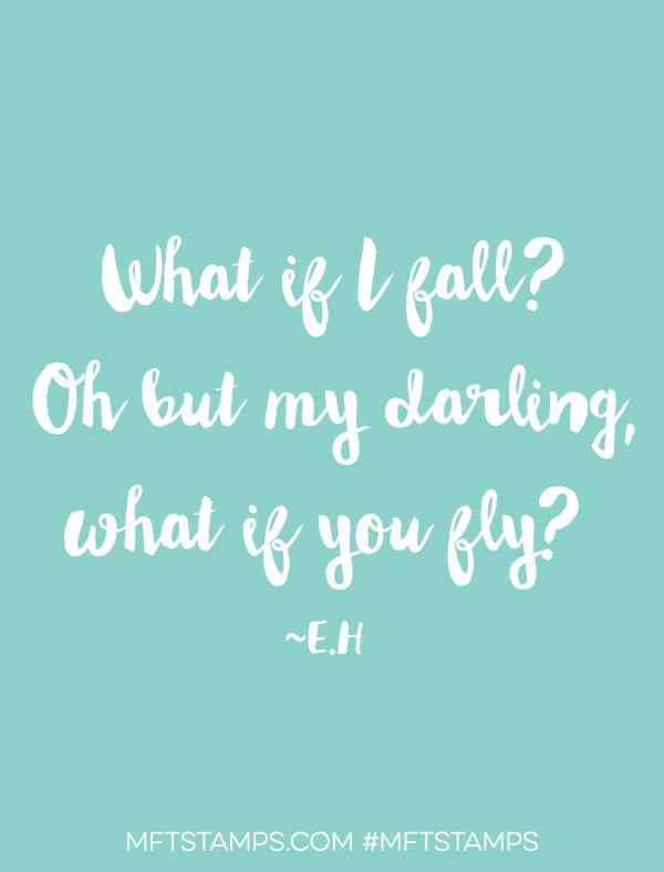 Oh but my darling, what if you fly? Inspirational quote card design by Julia Stainton using MFT Stamps