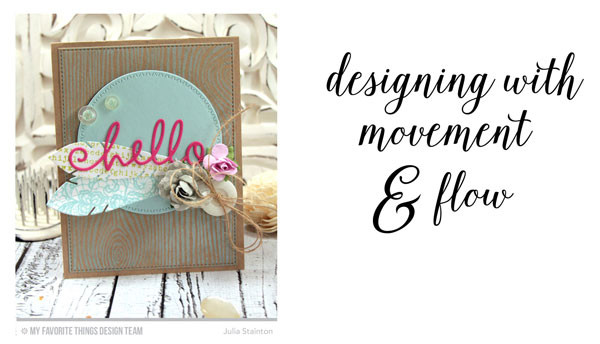 Designing with Movement and Flow Tutorial by Julia Stainton for MFT Stamps