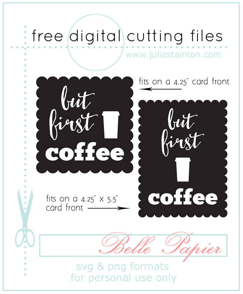 But First Coffee Free Digital Cutting Files by Julia Stainton