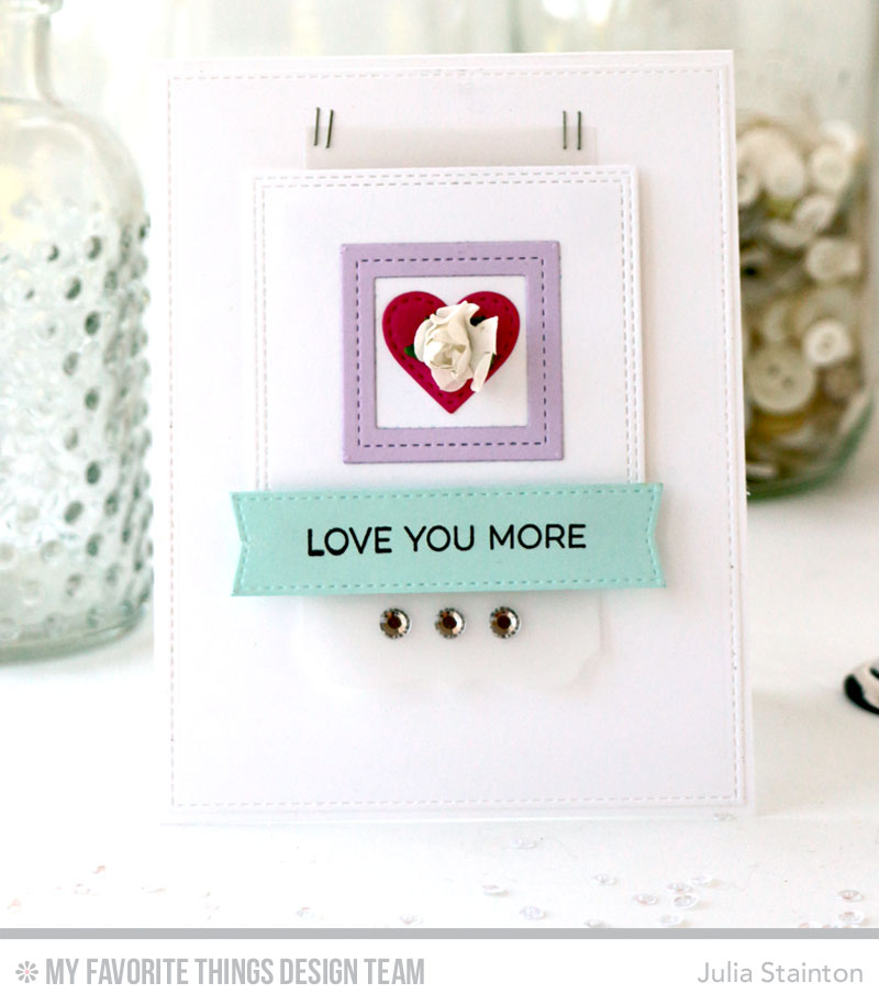Love You More Card by Julia Stainton featuring MFT STamps and MFTWSC298
