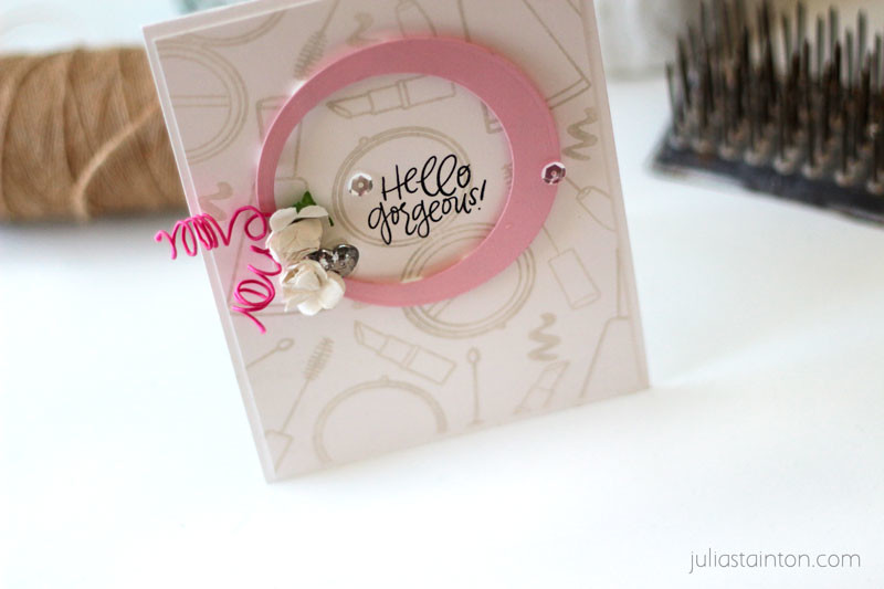 Hello Gorgeous Make it Beautiful Card by Julia Stainton featuring Essentials by Ellen stamps and dies from Ellen Hutson LLC