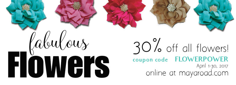 Maya Road Fabulous Flowers April Promo