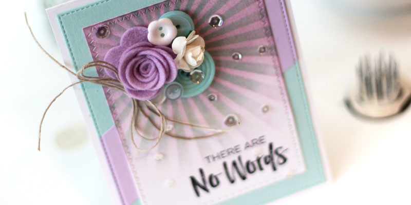 There are No Words Sympathy Card by Julia Stainton featuring MFT Stamps