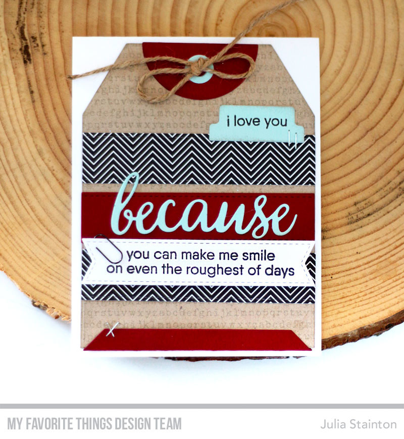 I Love You Because Masculine Tag Card Design by Julia Stainton featuring MFT Stamps